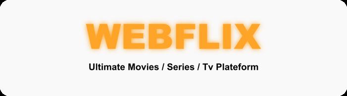 WebFlix - Movies - TV Series - Live TV Channels - Subscription - 2